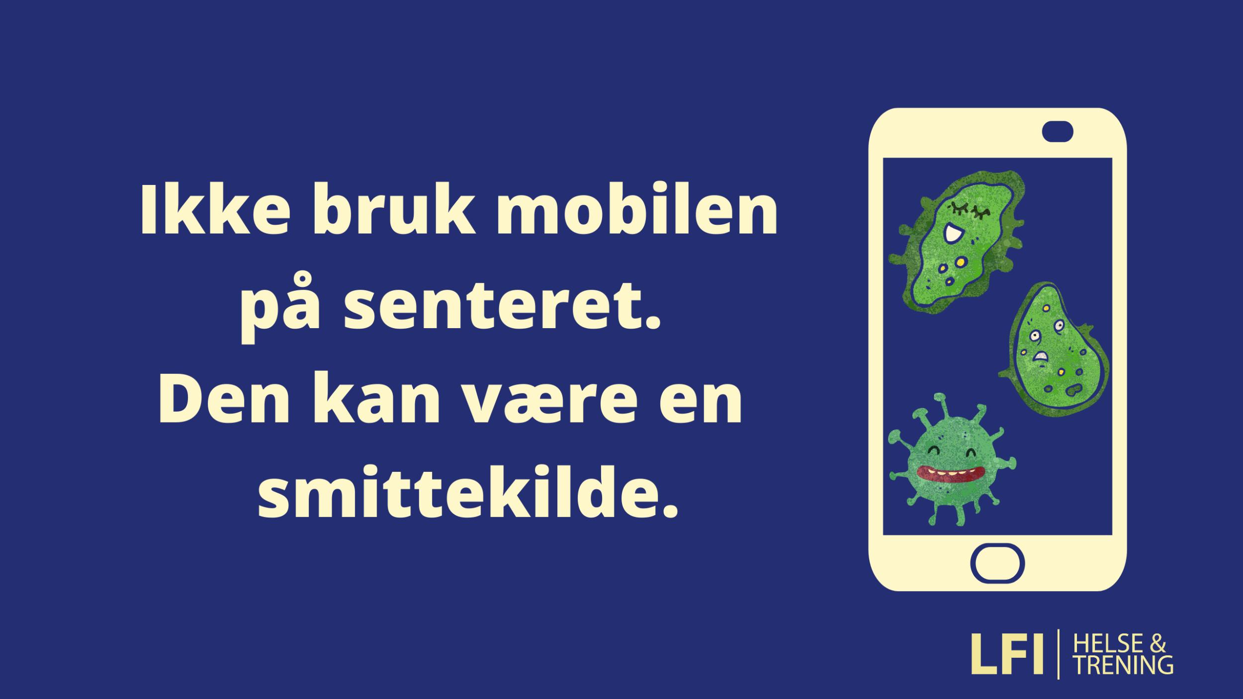 Smittevern: Ikke bruk mobil